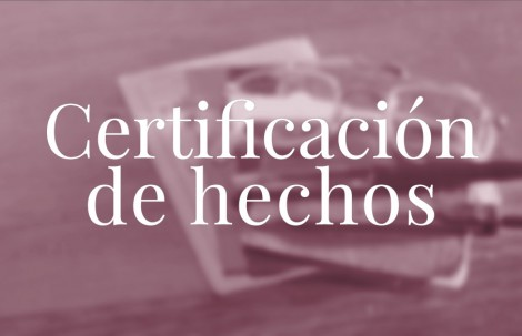Certificación de hechos